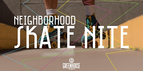 Neighborhood Skate Nite! tickets