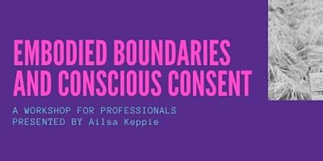 Embodied Boundaries and Conscious Consent online tickets
