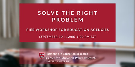 PIER Workshop for Education Agencies: Solve the Right Problem tickets
