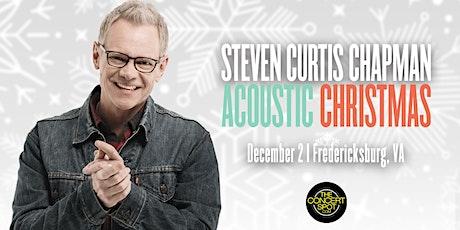 Steven Curtis Chapman Acoustic Christmas | Fredericksburg, VA tickets