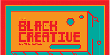 THE BLACK CREATIVE CONFERENCE tickets