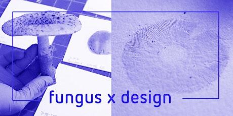 Fungus X Design tickets