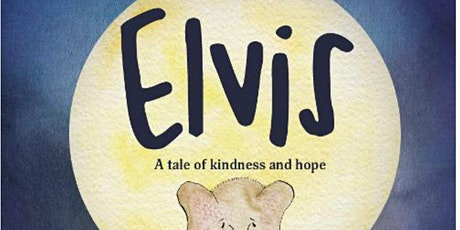 StoryTown Corsham: Helen Brian: Elvis - the elephant making a difference. tickets