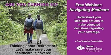 Navigating Medicare -A Free Educational Webinar tickets