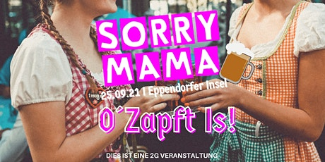 SORRY MAMA_ O´Zapft Is! - Vol. 2 / 2G tickets