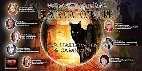 Black Cat Conjure for Halloween & Samhain, a MeWe Awakening Panel tickets