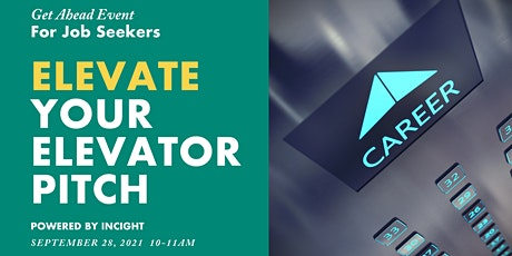 Get Ahead Event: Elevate Your Elevator Pitch! tickets