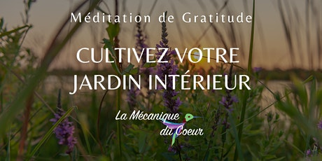 Méditation Cultivez votre jardin intérieur billets