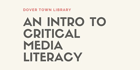 An Intro to Critical Media Literacy tickets