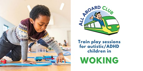 Train play sessions for autistic & ADHD children [Woking] tickets