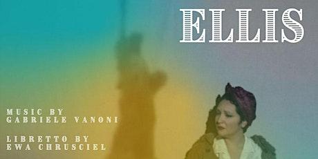 """Ellis"" a Multimedia and Immersive Opera Premiere tickets"