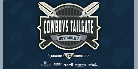 Cowboys VS Broncos Tailgate Party tickets