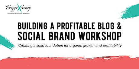 How To Build A Profitable Blog & Social Brand tickets