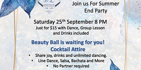 Summer end Party/ Ball the reservation should be done until Tuesday 9.21 tickets