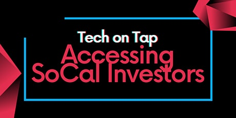 Tech on Tap: SoCal's Investment Landscape and How to Access Investment tickets