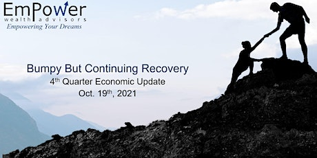 Bumpy But Continuing Recovery: 4th Quarter Economic Update tickets