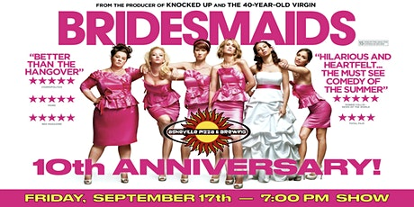 BRIDESMAIDS - 10th Anniversary Screenings! tickets