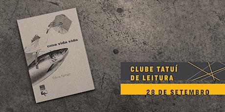 CLUBE TATUÍ DE LEITURA | Uma vida vida ingressos