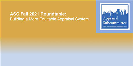 ASC Fall 2021 Roundtable: Building a More Equitable Appraisal System tickets