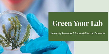 Green Your Lab: Reducing your Carbon Footprint for Scientists tickets