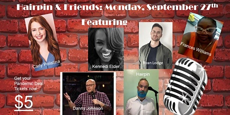 Hairpin & Friends Stand Up Comedy Extravaganza tickets