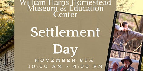Settlement Day at the William Harris Homestead Museum & Education Center tickets