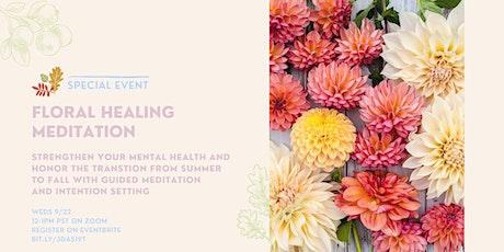 Floral Healing Meditation tickets