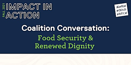 Coalition Conversation: Food Security & Renewed Dignity tickets