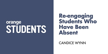 Let's Talk About Re-engaging Students Who Have Been Absent tickets