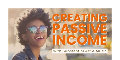 Creating Passive Income with Substantial Art + Music tickets
