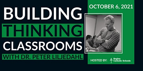 Building Thinking Classrooms with Peter Liljedahl - Oct 6th tickets