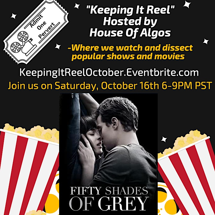 """~Virtual~ Keeping It Reel """"Fifty Shades of Grey"""" Sat 10/16th 6-9PM PST image"""