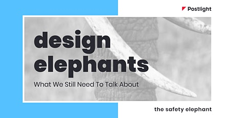Design Elephants: What We Still Need To Talk About | Safety tickets