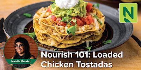 Nourish 101: Loaded Chicken Tostadas tickets
