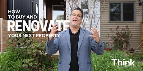 How To Buy And Renovate Your Next Property tickets
