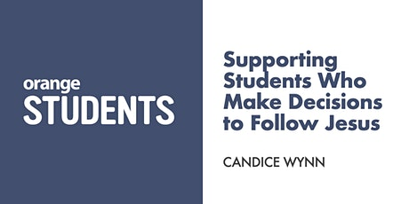 Let's Talk About Supporting Students Who Make Decisions to Follow Jesus tickets