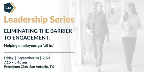 Eliminate Barriers to Engagement:  September Leadership Series tickets