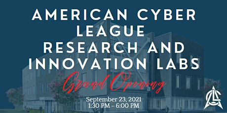 American Cyber League Research and Innovation Laboratory Grand Opening tickets