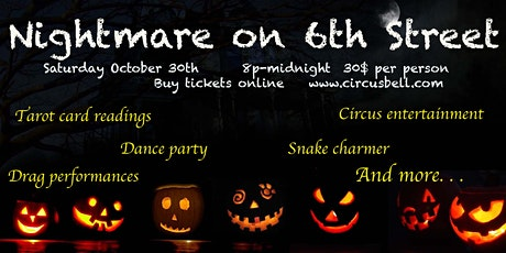 Nightmare on 6th Street  - An evening of circus, dancing, and fun! tickets