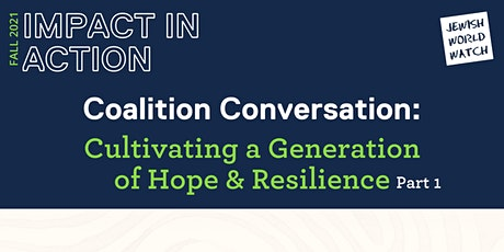 Coalition Conversation: Cultivating a Generation of Hope & Resilience |Pt 1 tickets