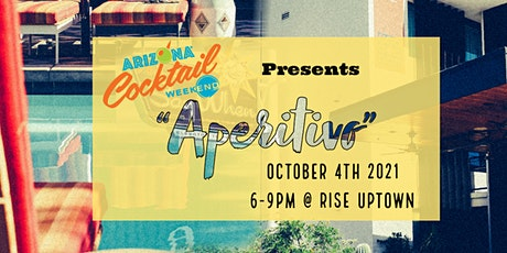 """""""Aperitivo"""" hosted by Arizona Cocktail Weekend and Rise Uptown tickets"""