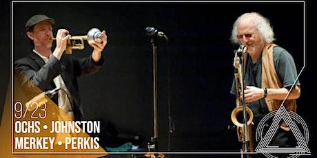 Quartet: Ochs - Johnston - Merkey - Perkis tickets