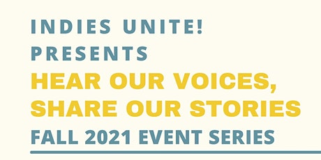 Indies Unite: Hear Our Voices, Share Our Stories tickets