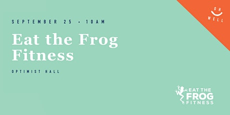 OH Well Event with Eat the Frog Fitness tickets