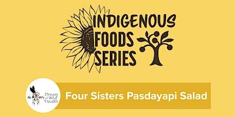 Indigenous Foods Class Series - Four Sisters Pasdayapi Salad tickets