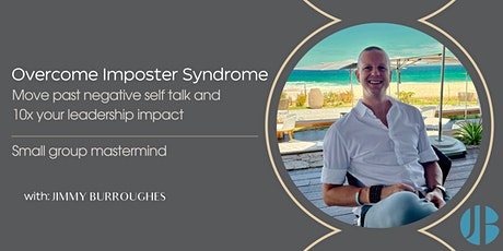 Overcome Imposter Syndrome - Deal with negative self talk & boost impact tickets