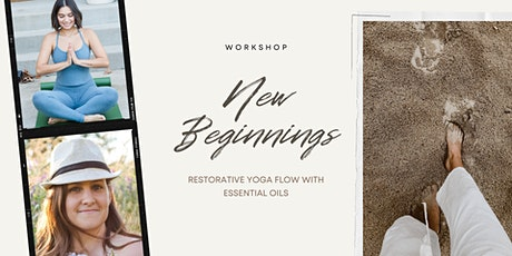 New Beginnings Restorative Yoga Flow with Essential Oils tickets