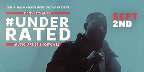 #UNDERRATED MUSIC SHOWCASE PART 2- ARTIST SIGN UP tickets