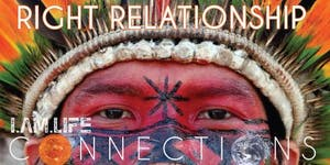 RIGHT RELATIONSHIP: GLOBALIZATION OF AYAHUASCA
