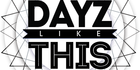 Dayz Like This - Treasure Island - Save the Date! tickets